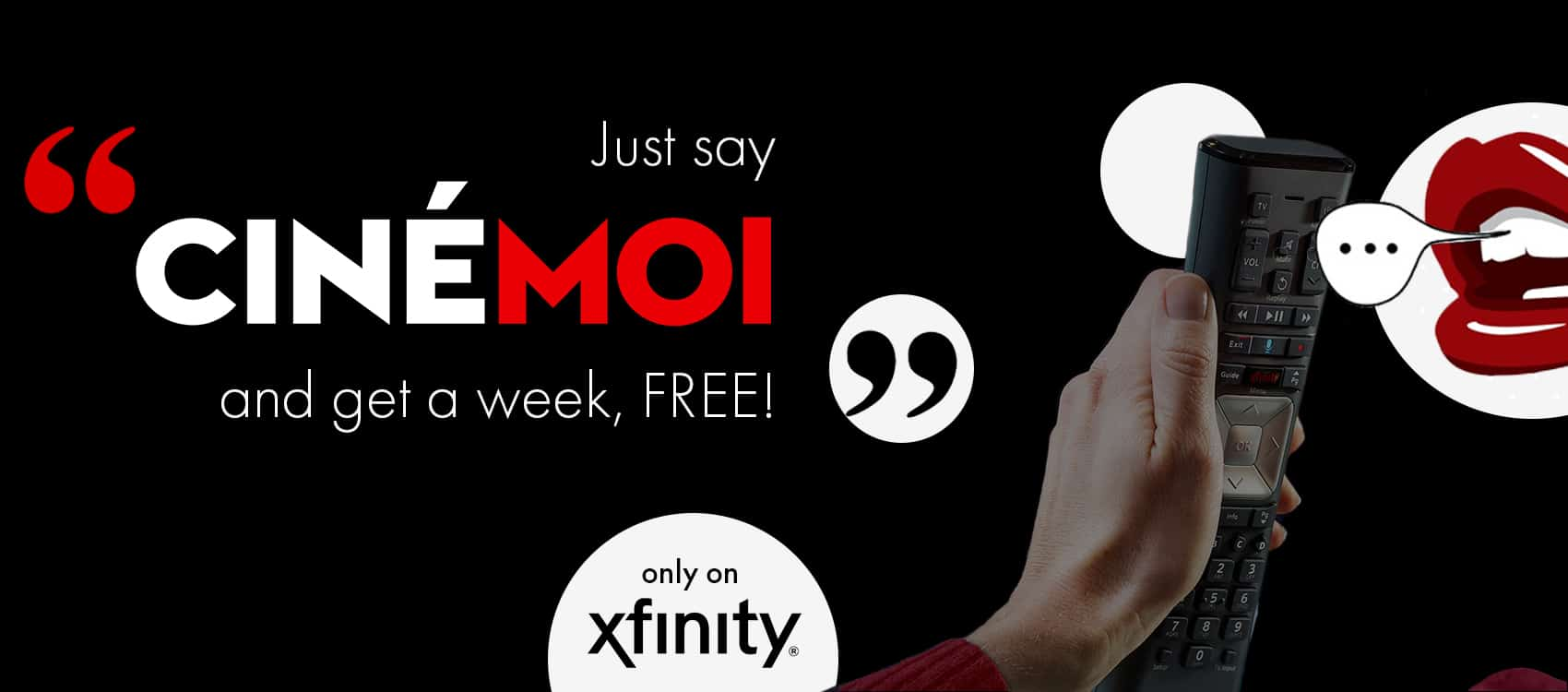 Watch movies, fashion & more, 7 days for free with Cinémoi on Xfinity 2