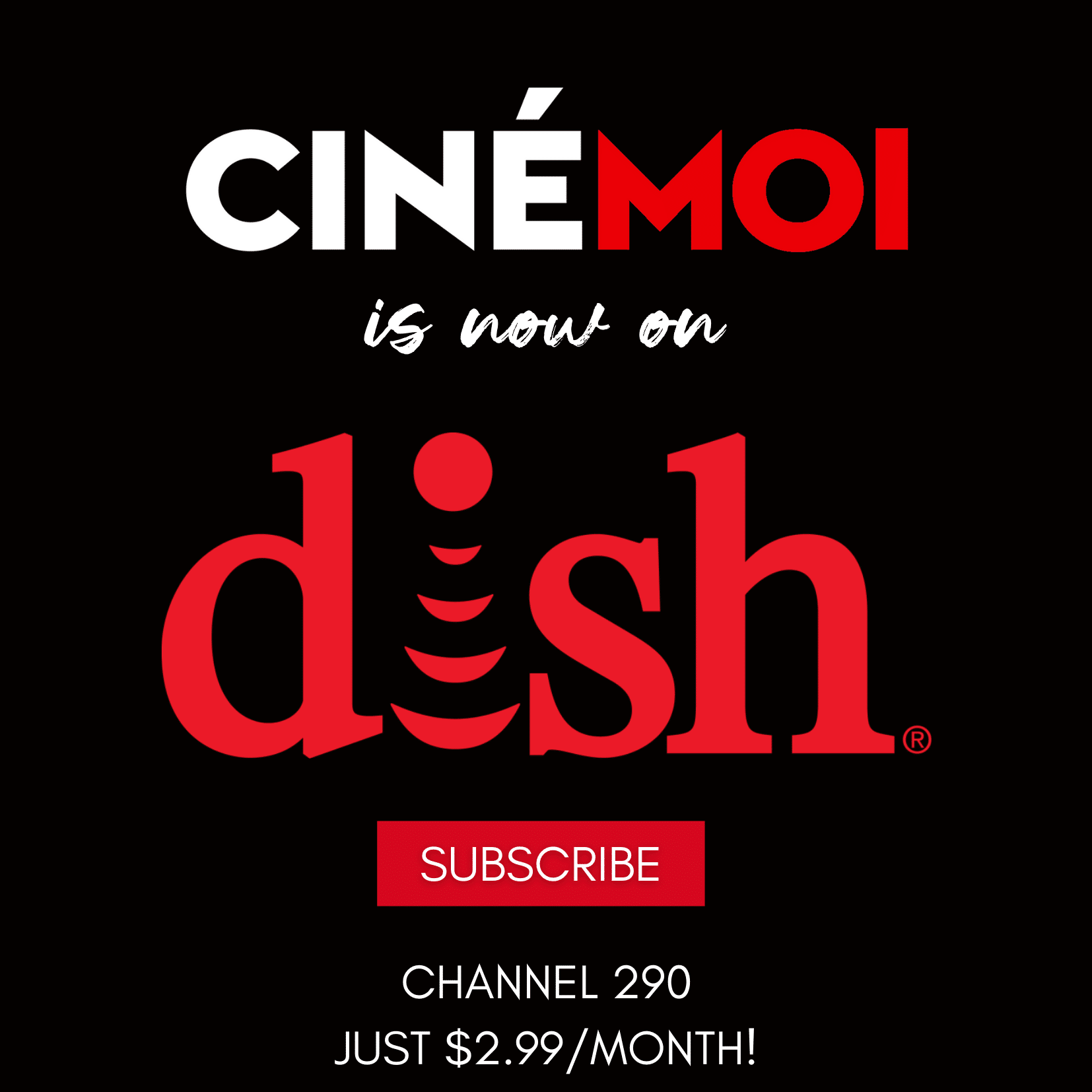 Cinémoi is NOW Available on DISH! 1