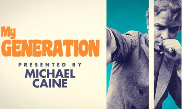 My Generation Michael Cane (2017)